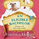 An Eligible Bachelor (       UNABRIDGED) by Veronica Henry Narrated by Jilly Bond
