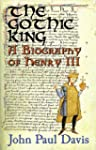 The Gothic King - a Biography of Henr...