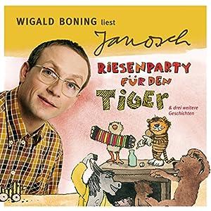 Wigald Boning liest Janosch - Riesenparty für den Tiger & drei weitere Geschichten (Väter sprechen Janosch 3) Hörbuch