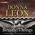 Beastly Things: A Commissario Guido Brunetti Mystery, Book 21 Audiobook by Donna Leon Narrated by David Colacci