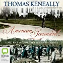 American Scoundrel: The Life of the Notorious Civil War General Dan Sickles (       UNABRIDGED) by Tom Kenneally Narrated by Humphrey Bower