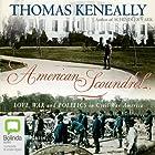 American Scoundrel: The Life of the Notorious Civil War General Dan Sickles Hörbuch von Tom Kenneally Gesprochen von: Humphrey Bower