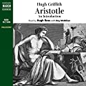Aristotle: An Introduction Audiobook by Hugh Griffith Narrated by Hugh Ross, Roy McMillan