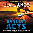 Random Acts: A Joanna Brady and Ali Reynolds Novella Audiobook by J. A. Jance Narrated by Hillary Huber