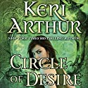 Circle of Desire: Damask Circle, Book 3 (       UNABRIDGED) by Keri Arthur Narrated by Molly Elston