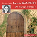 Un mariage d'amour Audiobook by Françoise Bourdin Narrated by Marie-Stéphane Cattaneo