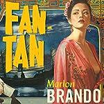 Fan-Tan | Marlon Brando,Donald Cammell