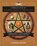 Llewellyn's Complete Book of Correspondences: A Comprehensive & Cross-Referenced Resource for Pagans & Wiccans (Llewellyn's Complete Book Series)