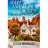 Under an English Heaven: An Ellie Kent Mystery ~ Alice K Boatwright