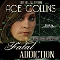 Fatal Addiction: In the President's Service, Episode 4 Audiobook by Ace Collins Narrated by Jim Tedder