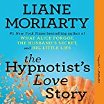 The Hypnotist's Love Story | Liane Moriarty