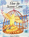 How the Seasons Came: A North American Indian Folk Tale (Folk Tales of the World)