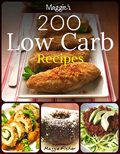 200 Impossibly Low Carb High Fat Ketogenic Recipes: Low Carb Breakfast, Low Carb Lunch, Low Carb Dinner, Low Carb Snacks, Low Carb Desserts, Low Carb Cast ... Low Carb Slow Cooker / Crockpot Recipes by Maggie Fisher