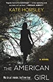 The American Girl: A Novel by  Kate Horsley in stock, buy online here