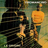 echange, troc Tiromancino - Tiromancino: Le Origini