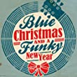 Blue Christmas and a Funky New Year