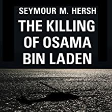 The Killing of Osama Bin Laden Audiobook by Seymour M. Hersh Narrated by Eric Martin
