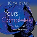 Yours Completely: Reign, Book 2 (       UNABRIDGED) by Joya Ryan Narrated by Jennifer Stark