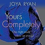 Yours Completely: Reign, Book 2 | Joya Ryan