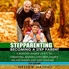 Stepparenting: Becoming a Stepparent Audiobook by Mathew Massimo Narrated by Martin James