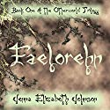 Faelorehn: Otherworld Trilogy, Book 1 Audiobook by Jenna Elizabeth Johnson Narrated by Christine Papania