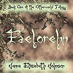 Faelorehn: Otherworld Trilogy, Book 1   Jenna Elizabeth Johnson