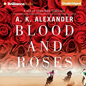 Blood and Roses | [A. K. Alexander]