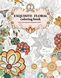 img - for Exquisite Floral Coloring Book: An anti-stress and graceful coloring book for adult (vol.2) (Volume 2) book / textbook / text book