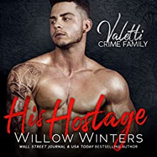His Hostage: A Bad Boy Mafia Romance Audiobook by Willow Winters Narrated by Lance Greenfield, Samantha Prescott