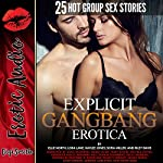 Explicit Gangbang Erotica: Twenty-Five Hot Group Sex Stories | Ellie North,Lora Lane,Kaylee Jones,Sofia Miller,Riley Davis