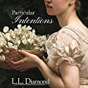 Particular Intentions Audiobook by L. L. Diamond Narrated by Leena Emsley