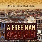 A Free Man: A True Story of Life and Death in Delhi | [Aman Sethi]