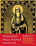 This Saint Will Change Your Life (1594745285) by Craughwell, Thomas J.