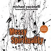 Messy Spirituality: God's Annoying Love for Imperfect People   [Mike Yaconelli]