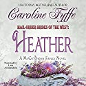 Mail-Order Brides of the West: Heather: McCutcheon Family Series, Book 4 Audiobook by Caroline Fyffe Narrated by Lara Asmundson