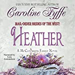 Mail-Order Brides of the West: Heather (       UNABRIDGED) by Caroline Fyffe Narrated by Lara Asmundson