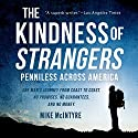The Kindness of Strangers: Penniless Across America Audiobook by Mike McIntyre Narrated by Chris Brinkley