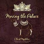 Moving the Palace | Charif Majdalani,Edward Gauvin - translator