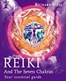 Reiki and the Seven Chakras: Your Essential Guide (0091882907) by Ellis, Richard
