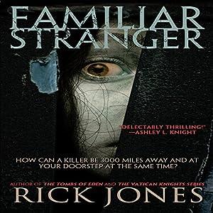 Familiar Stranger Hörbuch von Rick Jones Gesprochen von: Bill Burrows