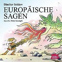 Europäische Sagen Hörbuch von Dimiter Inkiow Gesprochen von: Peter Kaempfe