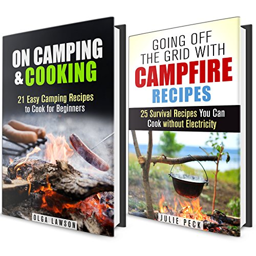 Campfire Cookbook Box Set: 46 Delicious Recipes to Cook on Your Camping Trip (Bushcraft Survival & Foil Packet Recipes) by Olga Lawson, Julie Peck