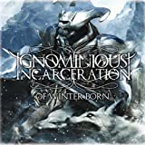 echange, troc Ignominious Incarceration - Of Winter Born