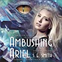 Ambushing Ariel: The Dragon Lords of Valdier, Book 4 (       UNABRIDGED) by S. E. Smith Narrated by David Brenin