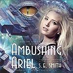 Ambushing Ariel: The Dragon Lords of Valdier, Book 4 | S. E. Smith