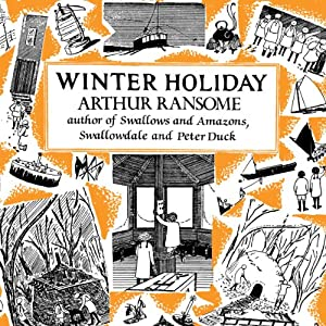 Winter Holiday: Swallows and Amazons Series, Book 4 | [Arthur Ransome]
