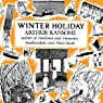 Winter Holiday: Swallows and Amazons Series, Book 4 (       UNABRIDGED) by Arthur Ransome Narrated by Gareth Armstrong