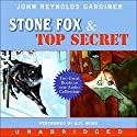 Stone Fox & Top Secret Audiobook by John Reynolds Gardiner Narrated by B.D. Wong