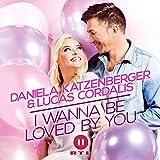 Daniela Katzenberger & Lucas Cordalis: I Wanna Be Loved by You (Radio Edit)