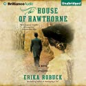 The House of Hawthorne Audiobook by Erika Robuck Narrated by Mary Robinette Kowal